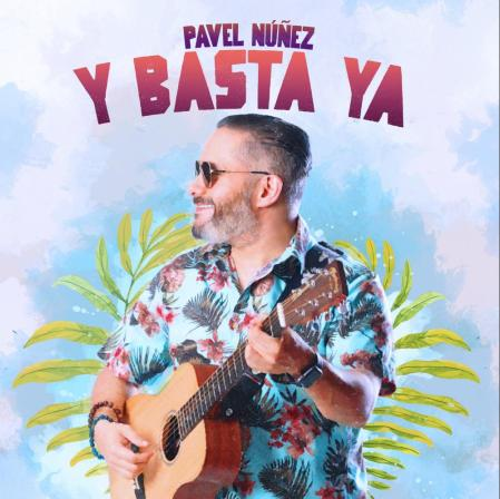 Pavel Núñez - arte sencillo Y Basta Ya (1)